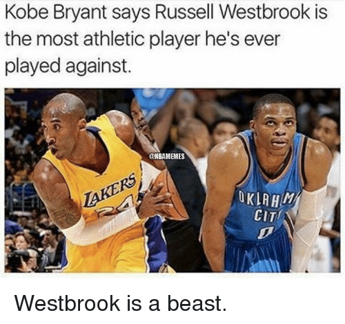 Kobe Bryant, Nba, and Russell Westbrook: Kobe Bryant says Russell Westbrook is  the most athletic player he's ever  played against.  @NBAMEMES  OKLAH M  CITI Westbrook is a beast.