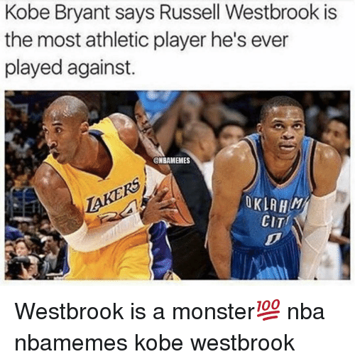 Basketball, Kobe Bryant, and Monster: Kobe Bryant says Russell Westbrook is  the most athletic player he's ever  played against.  @NBAMEMES  OKLA HM  CITI Westbrook is a monster💯 nba nbamemes kobe westbrook