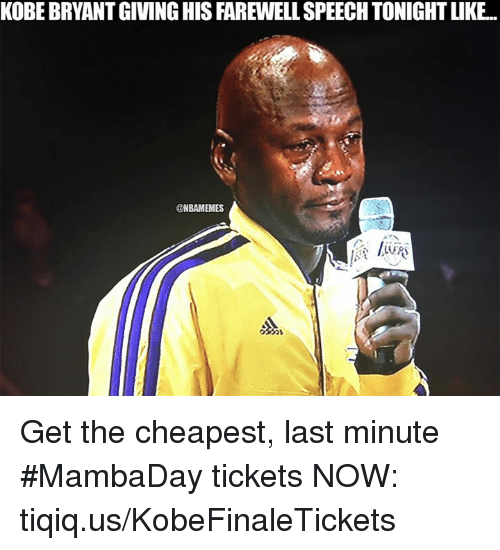 Nba and Last: KOBE BRYANTGIVING HIS FAREWELLSPEECH TONIGHTUKE..  @NBAMEMES Get the cheapest, last minute #MambaDay tickets NOW: tiqiq.us/KobeFinaleTickets