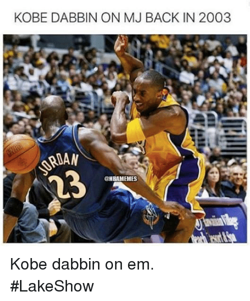Nba, Dabbin', and Kobe: KOBE DABBIN ON MJ BACK IN 2003  RIAN  @NBAMEMES Kobe dabbin on em. #LakeShow