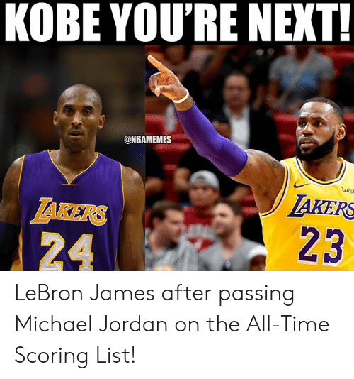 KOBE YOU RE NEXT Wis AKERS LAKERS 23 LeBron James After Passing ... efc38cd5f