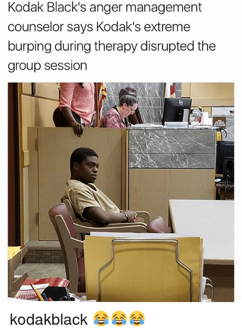 Memes, Anger Management, and 🤖: Kodak Black's anger management  counselor says Kodak's extreme  burping during therapy disrupted the  group session kodakblack 😂😂😂