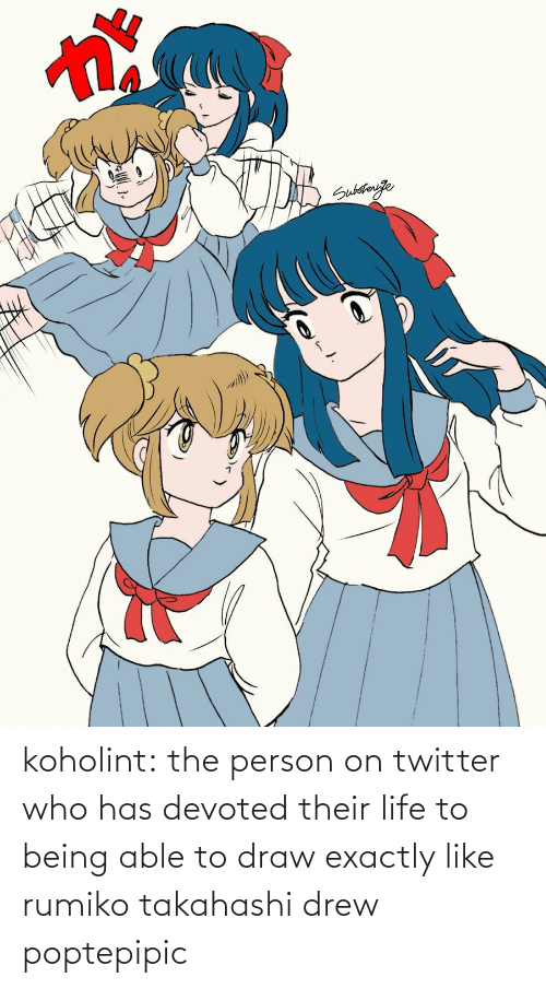 Life, Target, and Tumblr: koholint:  the person on twitter who has devoted their life to being able to draw exactly like rumiko takahashi drew poptepipic