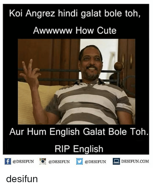 koi angrez hindi galat bole toh awwwww how cute aur 27113820 ✅ 25 best memes about hindi language hindi language memes