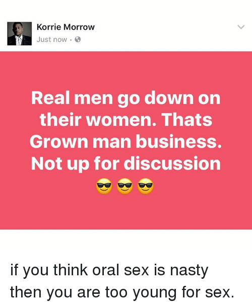Memes Nasty And Sex Korrie Morrow Just Now Real Men Go Down