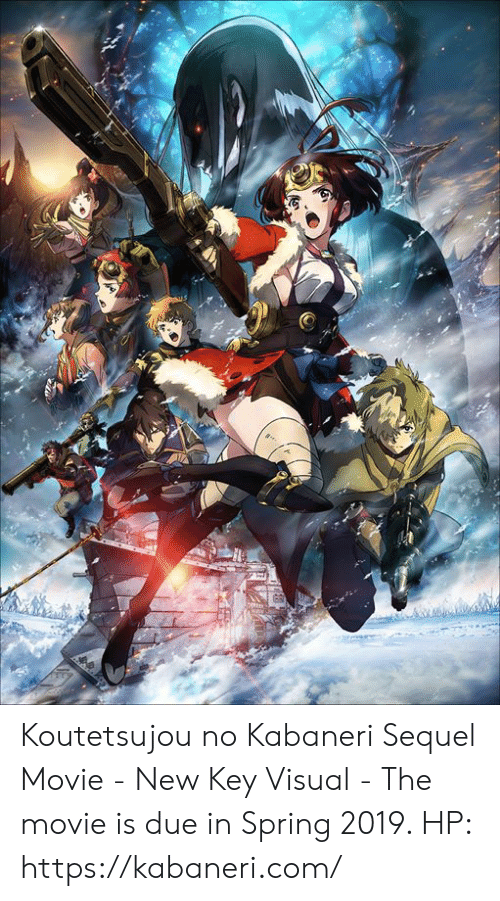 Dank, Movie, and Spring: Koutetsujou no Kabaneri Sequel Movie - New Key Visual  - The movie is due in Spring 2019.  HP: https://kabaneri.com/