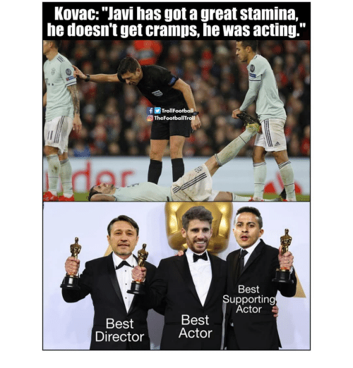 """Memes, Best, and Acting: KovaC: """"Javi has got a great stamina,  he doesn't get cramps, he was acting.""""  fTrollFootball  O TheFootballTroll  Best  Supporting  Actor  Best  Director  Best  Actor"""