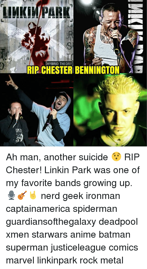 Anime, Batman, and Growing Up: KPAR  HYBRID THEORY  RIP CHESTER BENNINGTON- Ah man, another suicide 😯 RIP Chester! Linkin Park was one of my favorite bands growing up. 🎙🎸🤘 nerd geek ironman captainamerica spiderman guardiansofthegalaxy deadpool xmen starwars anime batman superman justiceleague comics marvel linkinpark rock metal