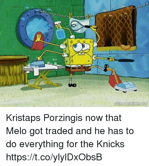 New York Knicks, Kristaps Porzingis, and SpongeBob: Kristaps Porzingis now that Melo got traded and he has to do everything for the Knicks https://t.co/ylylDxObsB