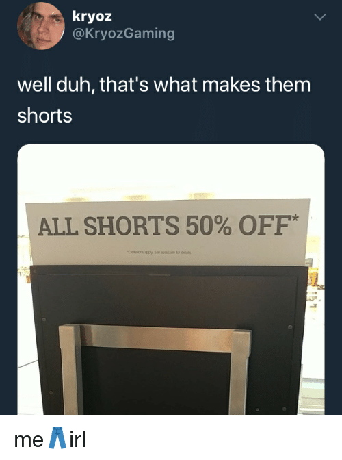 Kryoz Well Duh Thats What Makes Them Shorts All Shorts 50 Off Me