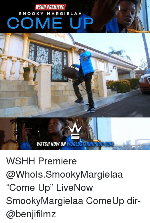 """Cum, Memes, and Worldstarhiphop: KSHH PREMIERE  SMO OKY  MARGIELA A  COME UP  WATCH NOW ON WORLDSTARHIPHOP CUM WSHH Premiere @WhoIs.SmookyMargielaa """"Come Up"""" LiveNow SmookyMargielaa ComeUp dir- @benjifilmz"""