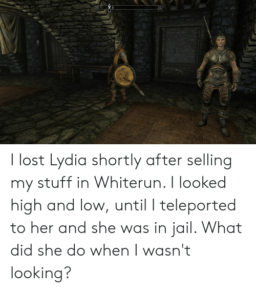 KTIDDY Ww I Lost Lydia Shortly After Selling My Stuff in Whiterun I