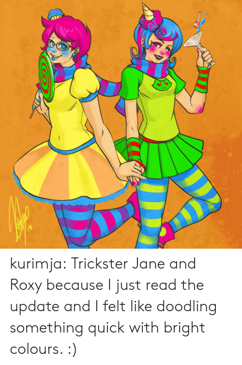 Target, Tumblr, and Blog: kurimja:  Trickster Jane and Roxy because I just read the update and I felt like doodling something quick with bright colours. :)