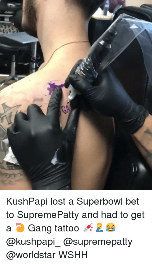 Memes, Worldstar, and Wshh: KushPapi lost a Superbowl bet to SupremePatty and had to get a 🍤 Gang tattoo 💉🤦♂️😂 @kushpapi_ @supremepatty @worldstar WSHH