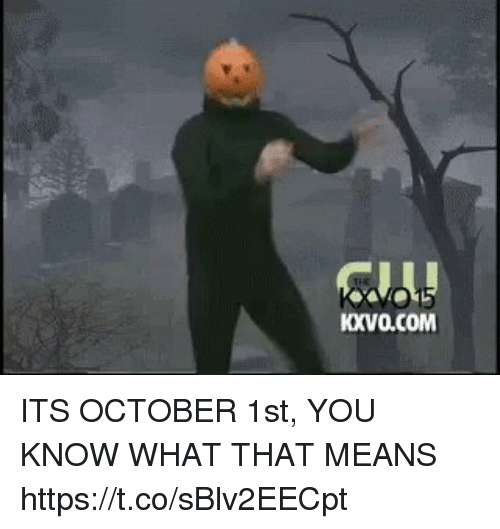 Relatable, Com, and Means: KXVO.COM ITS OCTOBER 1st, YOU KNOW WHAT THAT MEANS https://t.co/sBlv2EECpt