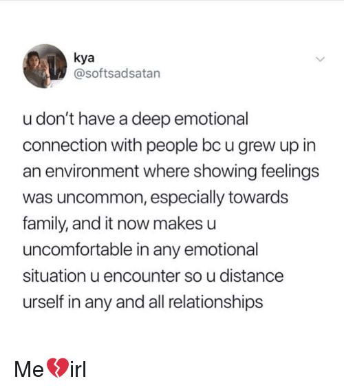 Kya U Don't Have a Deep Emotional Connection With People Bc U Grew