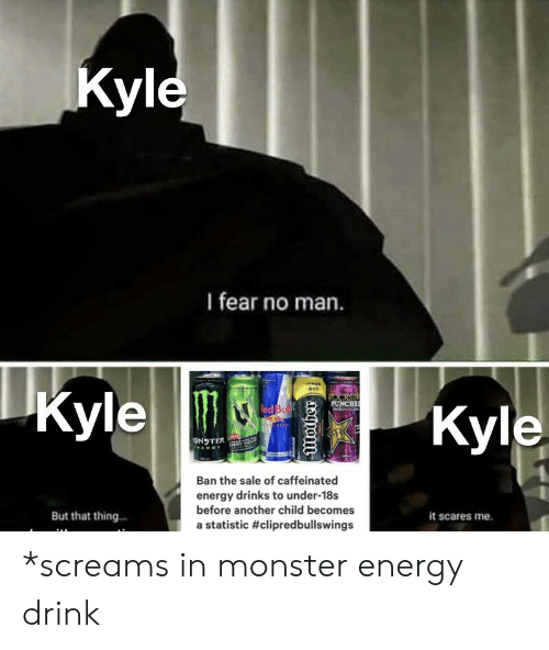 Kyle I Fear No Man Kyle Eckste Punche Kyle Onster Ban The Sale Of