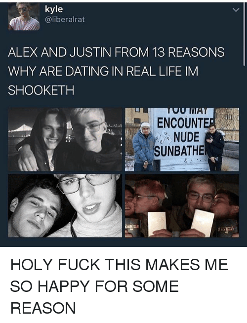 alex and justin dating 13 reasons why weird dating situations