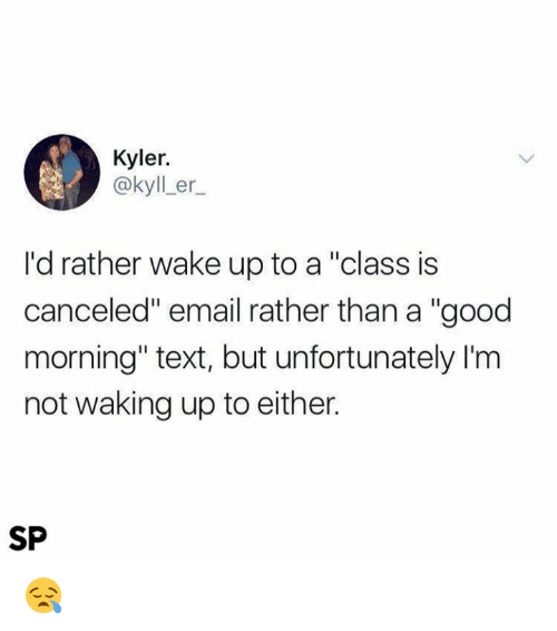 good morning email and good kyler kyller_ id rather