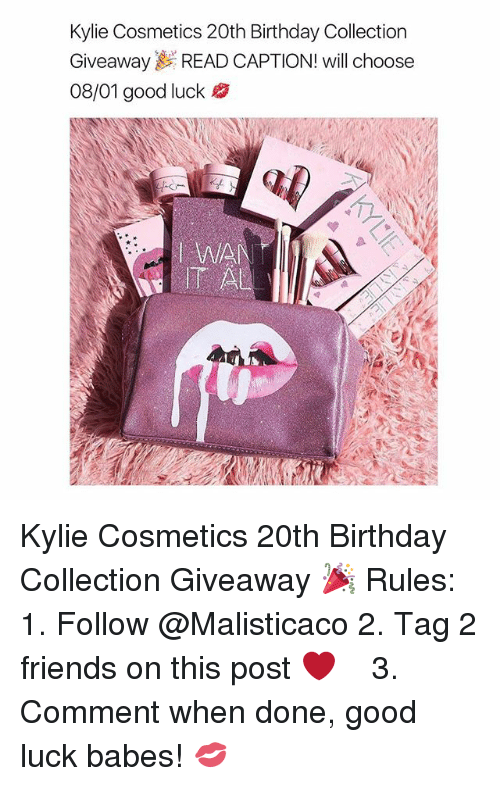 Birthday, Friends, and Babes: Kylie Cosmetics 20th Birthday Collection  Giveaway READ CAPTION! will choose  08/01 good luck Kylie Cosmetics 20th Birthday Collection Giveaway 🎉 Rules: 1. Follow @Malisticaco 2. Tag 2 friends on this post ❤️ ⠀⠀ ⠀⠀ ⠀⠀ 3. Comment when done, good luck babes! 💋