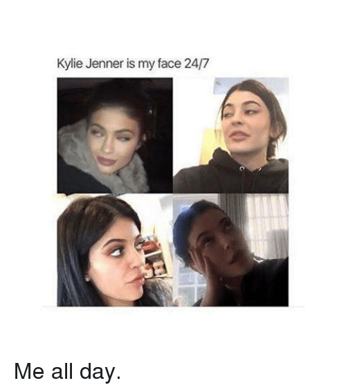Kylie Jenner, Kardashian, and Celebrities: Kylie Jenner is my face 24/7 Me all day.