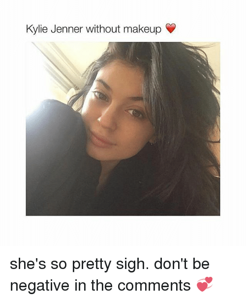 Kylie Jenner Makeup And Girl Memes Without She S So Pretty