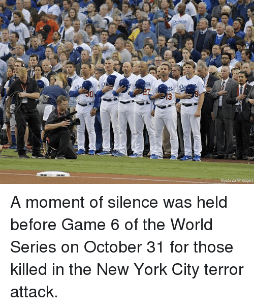 Memes, New York, and Game: Kyodo via AP Images) A moment of silence was held before Game 6 of the World Series on October 31 for those killed in the New York City terror attack.
