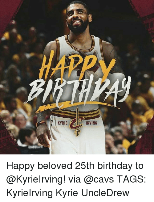 kyrie irving birthday KYRIE IRVING Happy Beloved 25th Birthday to Via TAGS KyrieIrving  kyrie irving birthday