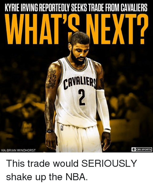 ac474bd75697 KYRIE IRVING REPORTEDLY SEEKS TRADE FROM CAVALIERS WHAT9 NEXT ...