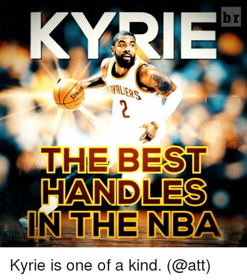 Sports, Att, and The Best: KYRIE  THE BEST  HANDLES  IN THE NBA Kyrie is one of a kind. (@att)