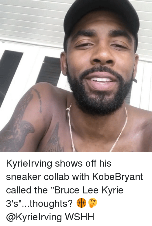 "Memes, Wshh, and Bruce Lee: KyrieIrving shows off his sneaker collab with KobeBryant called the ""Bruce Lee Kyrie 3's""...thoughts? 🏀🤔 @KyrieIrving WSHH"