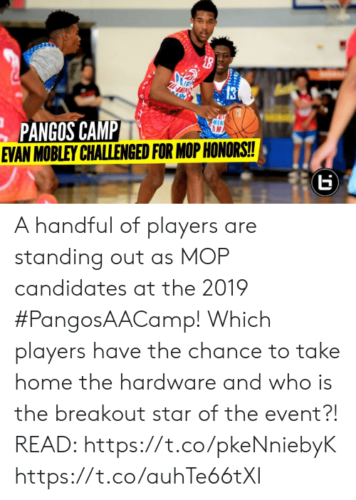 Memes, Home, and Star: L-AIKDS  PANGOS CAMP  EVAN MOBLEY CHALLENGED FOR MOP HONORS!!  (G) A handful of players are standing out as MOP candidates at the 2019 #PangosAACamp! Which players have the chance to take home the hardware and who is the breakout star of the event?!  READ: https://t.co/pkeNniebyK https://t.co/auhTe66tXI