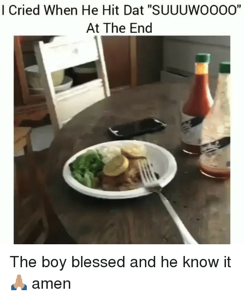 """Blessed, Memes, and Boy: l Cried When He Hit Dat """"SUUUWO0OO""""  At The End The boy blessed and he know it 🙏🏽 amen"""