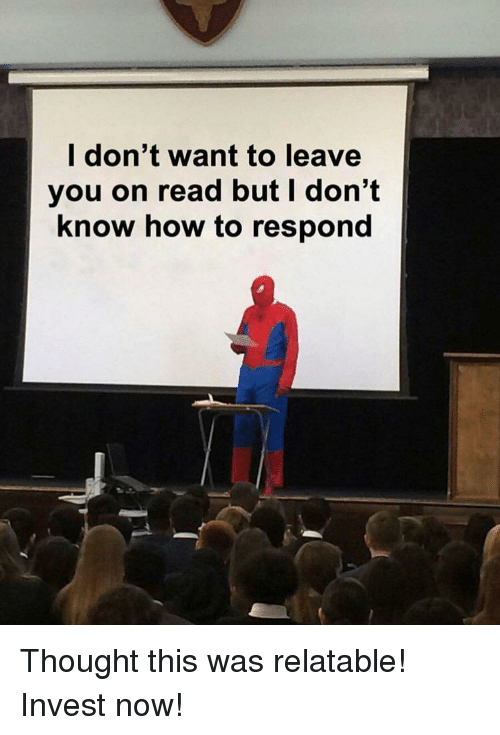 How To, Relatable, and Thought: l don't want to leave  you on read but I don't  know how to respond