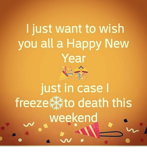 memes new years and death l just want to wish you all a