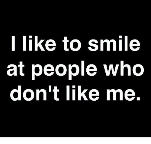 Dank, Smile, And 🤖: L Like To Smile At People Who Donu0027