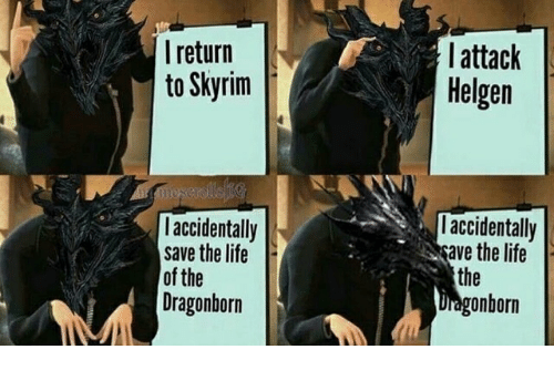 L Return to Skyrim L Attack Helgen L Accidentally Ave the Life L