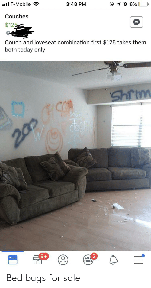 T-Mobile, Bed Bugs, and Couch: l T-Mobile  3:48 PM  Couches  $12  Couch and loveseat combination first $125 takes them  both today only  rim  2  2 Bed bugs for sale