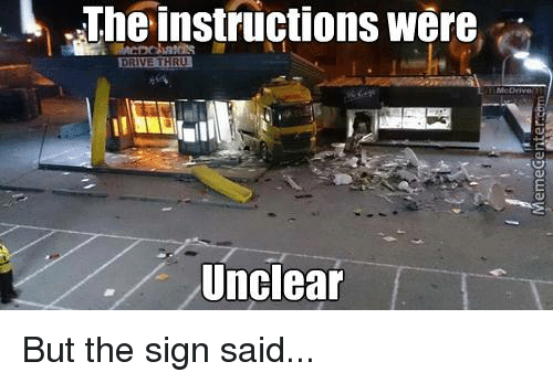 L the Instructions Were DRIVE THRU Unclear but the Sign ...