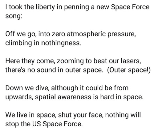 L Took the Liberty in Penning a New Space Force Song Off We Go Into