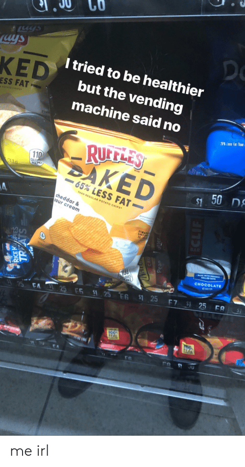 Andrew Bogut, Chocolate, and Potato: l tried to be healthier  but the vending  machine said no  KED  ESS FAT  25% less F11 Thaa 1  110  50 n  Do  -65% LESS FAT.  THAN REGULAR POTATO CHIPS  cheddar  our cream  CHOCOLATE  CHID me irl