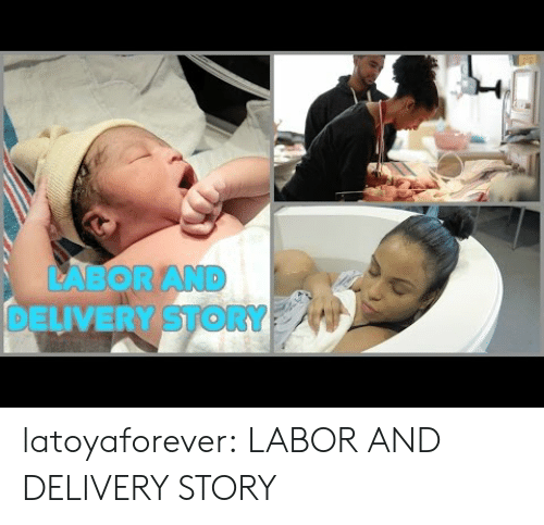 Labor And Delivery Story Latoyaforever Labor And Delivery Story