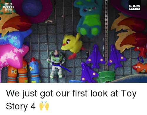 Dank, Toy Story, and Bible: LAD  BIBLE  BETTER  WITH  SOUN We just got our first look at Toy Story 4 🙌