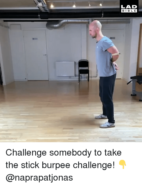 Memes, Bible, and 🤖: LAD  BIBLE Challenge somebody to take the stick burpee challenge! 👇 @naprapatjonas