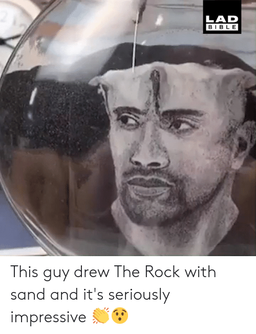 Dank, The Rock, and Bible: LAD  BIBLE This guy drew The Rock with sand and it's seriously impressive 👏😯