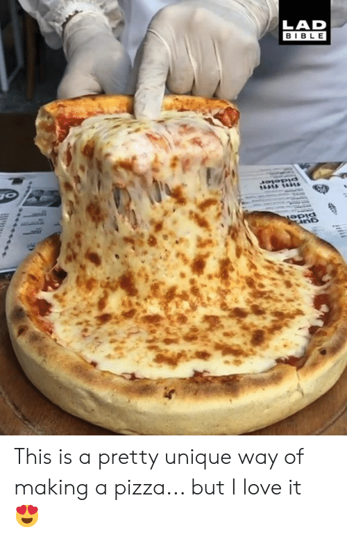 Dank, Love, and Pizza: LAD  BIBLE This is a pretty unique way of making a pizza... but I love it 😍