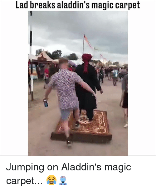 Memes, Magic, and 🤖: Lad breaks aladdin's magic carpet Jumping on Aladdin's magic carpet... 😂🧞
