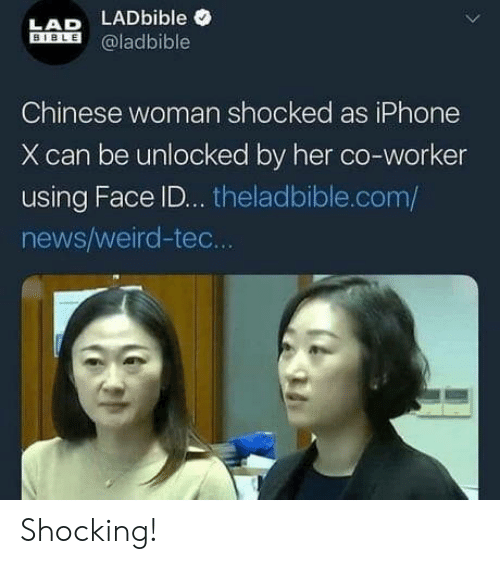 Iphone, News, and Weird: LAD LADbible  Eİİİ @ladbible  BIBLE  Chinese woman shocked as iPhone  X can be unlocked by her co-worker  using Face ID... theladbible.com/  news/weird-tec. Shocking!