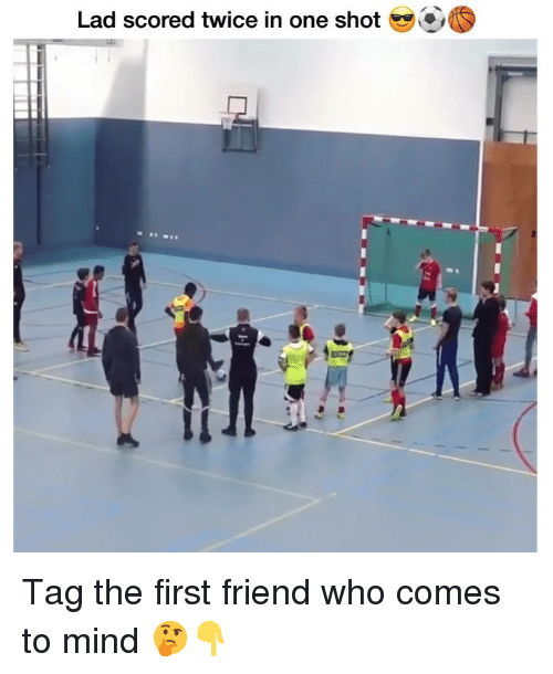 Memes, Mind, and 🤖: Lad scored twice in one shot Tag the first friend who comes to mind 🤔👇