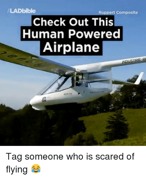ladbible ruppert composite check out this human powered airplane tag 13910438 ✅ 25 best memes about airplanes airplanes memes,Aircraft Memes